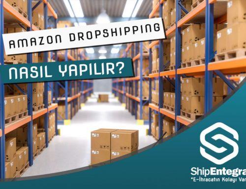 Amazon Dropshipping Nasıl Yapılır?