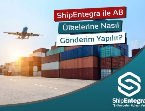 ShipEntegra ile Avrupa Birliği Ülkelerine Nasıl Gönderim Yapılır?