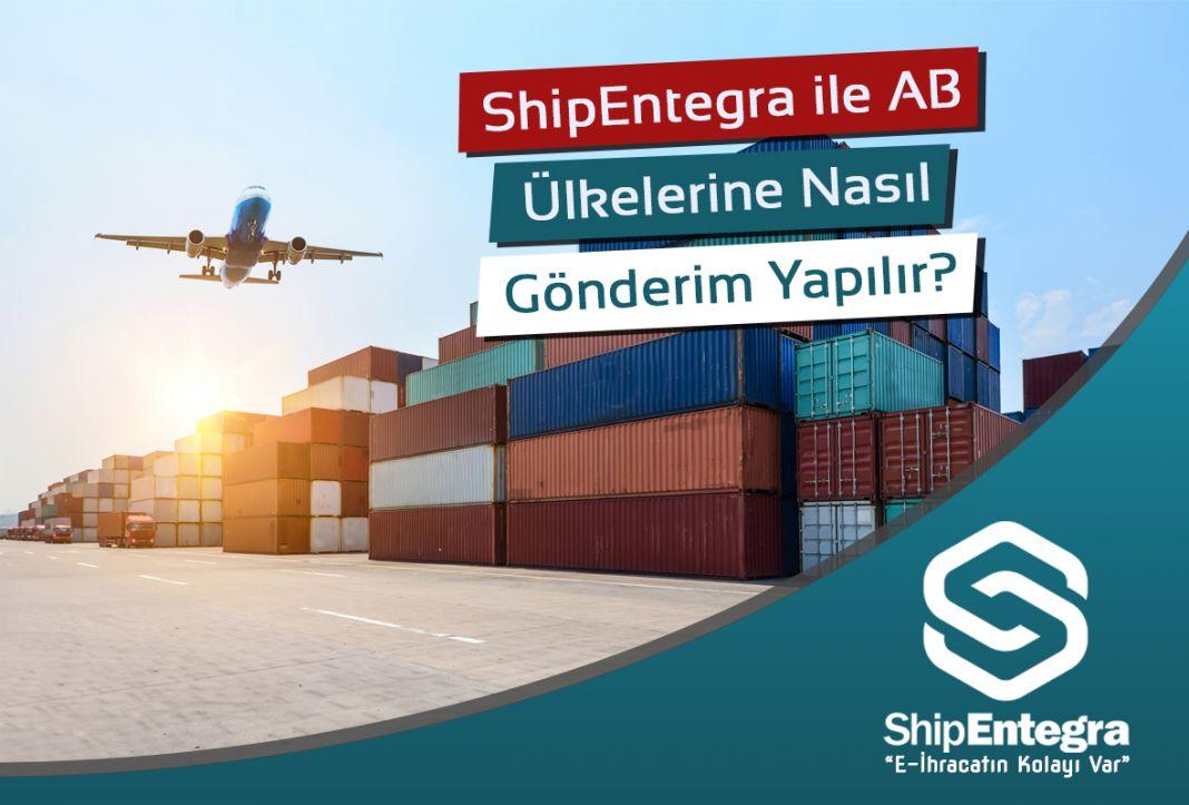 ShipEntegra ile AB Ülkelerine Gönderim