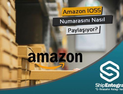 Amazon IOSS Numarasını Nasıl Paylaşıyor?